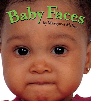 Baby Faces By Miller, Margaret/ Miller, Margaret (PHT)