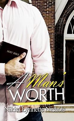 A Man's Worth By Nichols, Nikita Lynnette